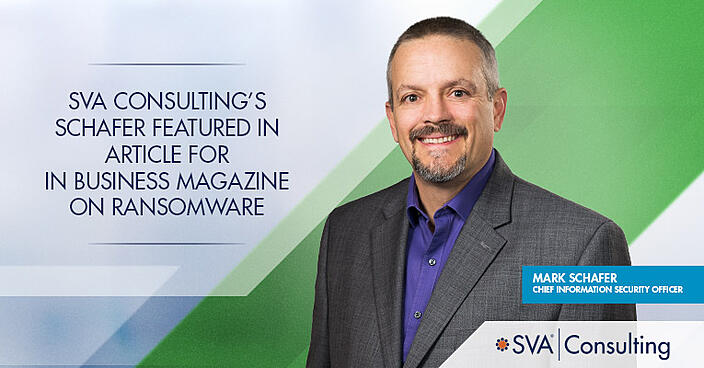sva-consulting-schafer-featured-in-article-for-in-business-magazine-on-ransomware-2021 (002)