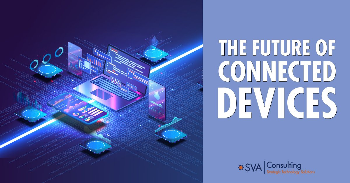 The Future of Connected Devices