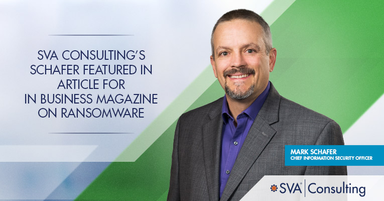 sva-consultings-schafer-featured-in-article-for-in-business-magazine-on-ransomware