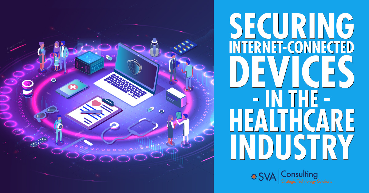 Securing Internet-Connected Devices in the Healthcare Industry