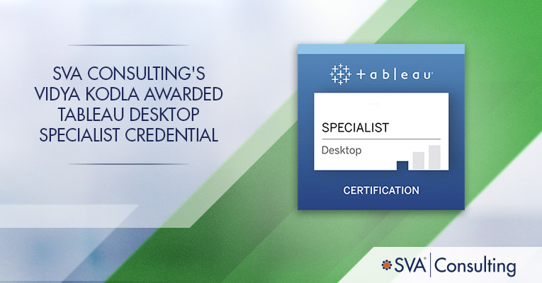 SVA Consulting's Vidya Kodla Awarded Tableau Desktop Specialist Credential